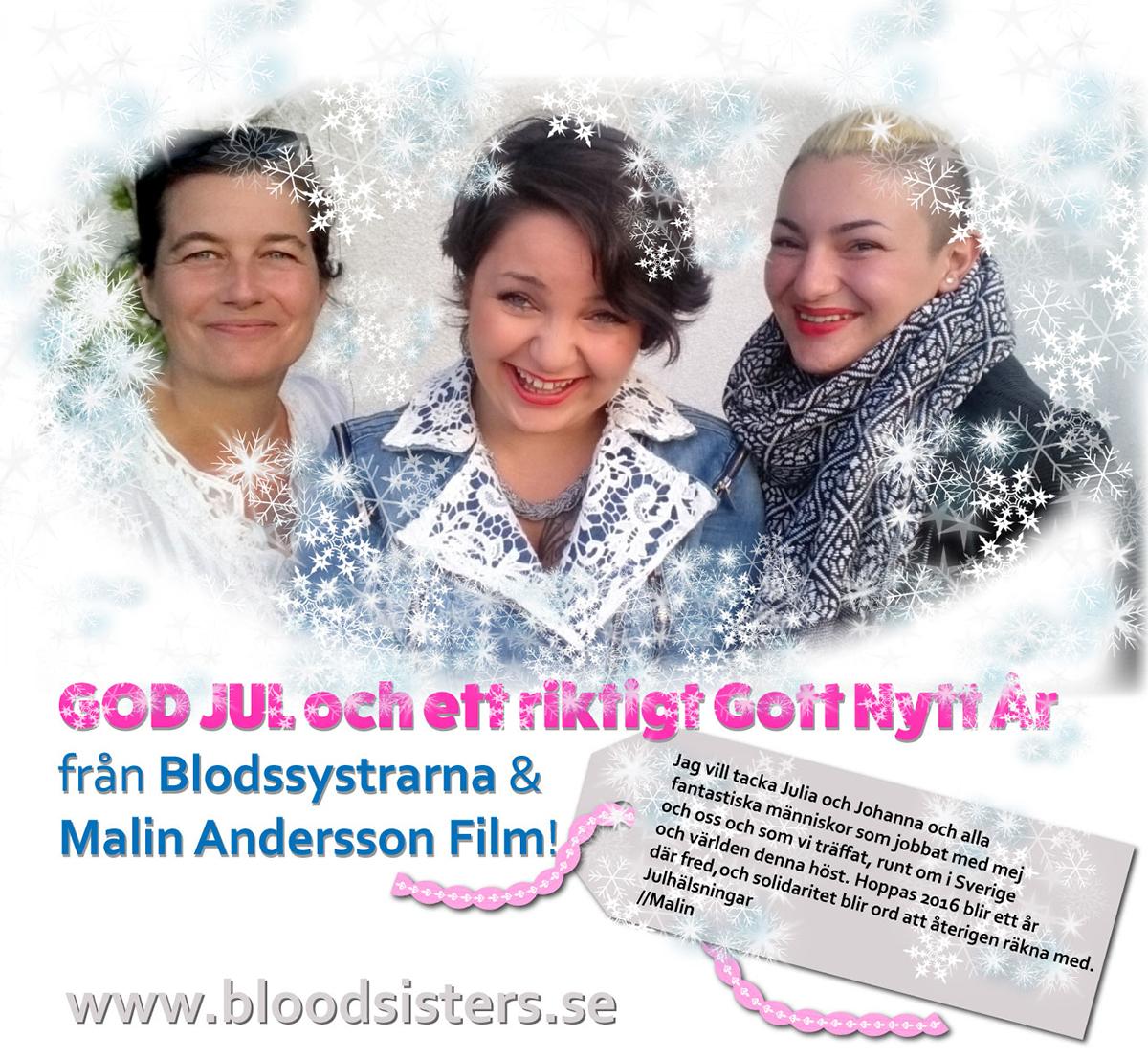 GOD JUL och ett riktigt Gott Nytt År från Blodssystrarna och Malin Andersson Film!